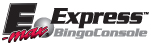 E-max Express Bingo Console